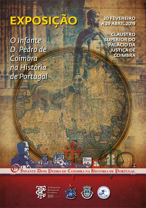 """Exposição """"O Infante Dom Pedro de Coimbra na História de Portugal"""""""