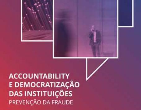 Accountability e Democratização das Instituições - Prevenção da Fraude