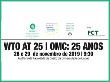 "Conferência ""WTO AT 25   OMC: 25 ANOS"""