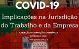 COVID-19: Implicações na Jurisdição do Trabalho e da Empresa (e-book)