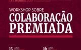 Colaboração Premiada - Workshop e Sessão Pública