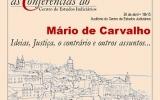 """As Conferências do Centro de Estudos Judiciários -  MÁRIO DE CARVALHO: IDEIAS, JUSTIÇA, O CONTRÁRIO E OUTROS ASSUNTOS..."""""""