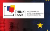 Think Tank – Riscos de Fraude Recursos Financeiros União Europeia