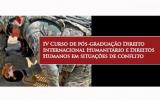 IV Curso de pós-graduação em Direito Internacional Humanitário e Direitos Humanos em situações de conflito