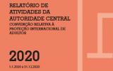Relatório de Atividades da Autoridade Central para os efeitos da Convenção relativa à Proteção Internacional de Adultos