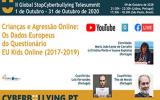 Evento online - Crianças e Agressão Online: Os Dados Europeus do Questionário EU Kids Online (2017-2019).