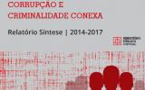 Crimes de Corrupção e Criminalidade Conexa – Relatório Síntese 2014 - 2017