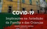 COVID-19: Implicações na Jurisdição da Família e das Crianças (e-book)