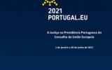 Presidência Portuguesa do Conselho da União Europeia 2021 - Programa e prioridades da Justiça