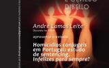 """Direito e Género: Apresentação do estudo de André Lamas Leite """"Homicídios conjugais em Portugal: estudo em sentencing. Infelizes para sempre?"""""""
